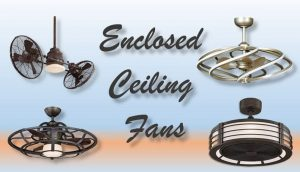enclosed ceiling fans