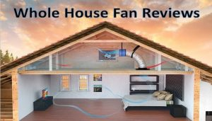 best whole house fan reviews