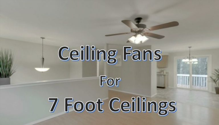 ceiling fans for 7 foot ceilings