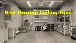 best garage ceiling fans