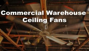 commercial warehouse ceiling fans