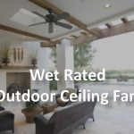 wet rated outdoor ceiling fans
