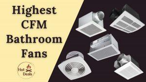Highest CFM Bathroom exhaust Fans